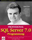 Professional SQL Server 7.0 Programming; with English Query, OLAP, Datawarehousing, DTS, and Transact-SQL